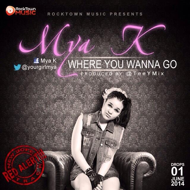 Where You Wanna Go by MYA K | @yourgirlmya